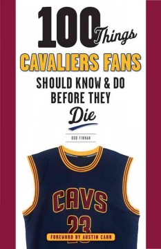 100 things Cavaliers fans should know & do before they die /  Bob Finnan.