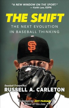 The shift : the next evolution in baseball thinking / Russell A. Carleton.