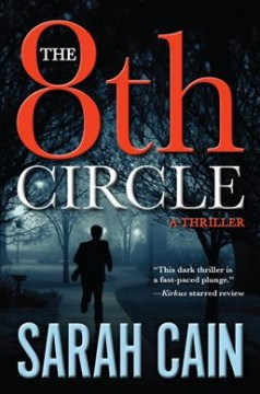 The 8th circle : a thriller / Sarah Cain.