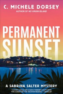 Permanent sunset : a Sabrina Salter mystery / C. Michele Dorsey.