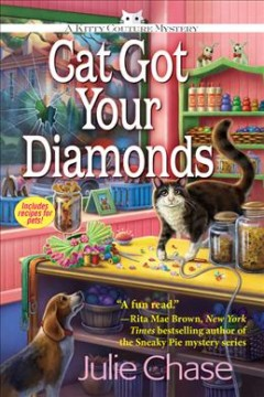 Cat got your diamonds : a Kitty Couture mystery / Julie Chase. - Julie Chase.