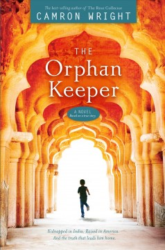 The orphan keeper : a novel, based on a true story / Camron Wright with Dave Pliler.