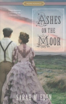 Ashes on the moor /  Sarah M. Eden. - Sarah M. Eden.