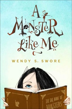 A monster like me /  Wendy S. Swore.