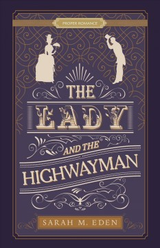 The lady and the highwayman /  Sarah M. Eden.