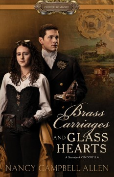 Brass carriages and glass hearts /  Nancy Campbell Allen. - Nancy Campbell Allen.
