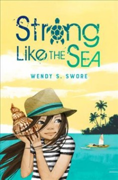 Strong like the sea /  Wendy S. Swore. - Wendy S. Swore.