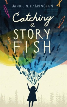 Catching a storyfish /  Janice N. Harrington.