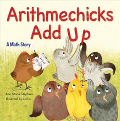 Arithmechicks add up : a math story / Ann Marie Stephens ; illustrated by Jia Liu. - Ann Marie Stephens ; illustrated by Jia Liu.