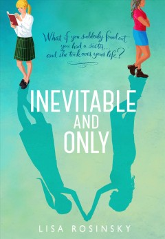 Inevitable and only /  Lisa Rosinsky. - Lisa Rosinsky.