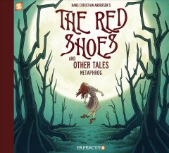 Hans Christian Andersen's The red shoes and other tales /  Metaphrog.