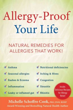 Allergy-proof your life : natural remedies for allergies that work!  / Michelle Schoffro Cook.