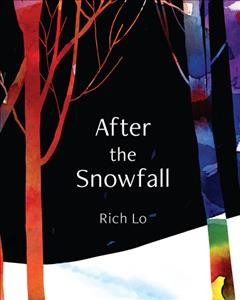 After the snowfall /  Rich Lo. - Rich Lo.