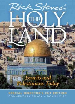 Rick Steves' The Holy Land : Israelis and Palestinians today : with, Rick Steves' Iran [2-disc set] / produced in association with American Public Television and Oregon Public Broadcasting. - produced in association with American Public Television and Oregon Public Broadcasting.