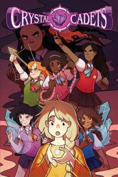 Crystal Cadets Volume 1 /  written by Anne Toole ; art by Katie O'Neill ; colors by Paulina Ganucheau ; letters by Erika Terriquez ; cover by Katie O'Neill ; edited by Adam Staffaroni ; assistant story editor, Kate Wardenburg.