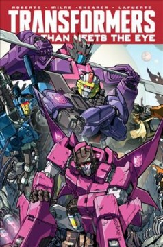 Transformers Volume 9, More than meets the eye /  written by James Roberts ; art by Alex Milne (Issues #45 & 46), Brendan Cahill (Issue #47), and Hayato Sakamoto--coordination by PHASE 6 (Issues #48-49).