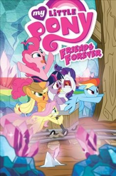 My Little Pony Volume 8, Friends forever /  written by Ted Anderson, Christina Rice, Tony Fleecs ; art by Brenda Hickey, Agnes Garbowska, Tony Fleecs, Sara Richard, Jay Fosgitt ; colors by Heather Breckel, Lauren Perry ; letters by Neil Uyetake, Christa Miesner. - written by Ted Anderson, Christina Rice, Tony Fleecs ; art by Brenda Hickey, Agnes Garbowska, Tony Fleecs, Sara Richard, Jay Fosgitt ; colors by Heather Breckel, Lauren Perry ; letters by Neil Uyetake, Christa Miesner.