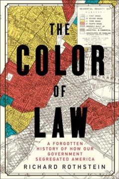 The color of law : a forgotten history of how our government segregated America / Richard Rothstein. - Richard Rothstein.