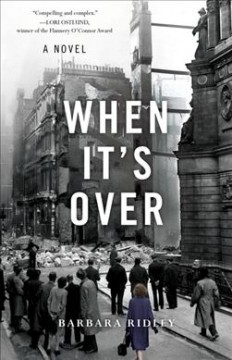 When it's over : a novel, based on a true story / Barbara Ridley.
