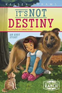 It's not Destiny : an Abby story / Kelsey Abrams ; illustrated by Jomike Tejido ; text by Whitney Sanderson. - Kelsey Abrams ; illustrated by Jomike Tejido ; text by Whitney Sanderson.
