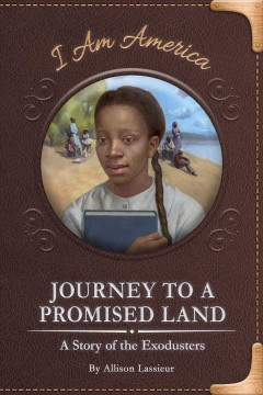 Journey to a promised land : a story of the Exodusters / by Allison Lassieur ; illustrated by Eric Freeberg.