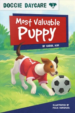Most valuable puppy /  by Carol Kim ; illustrated by Felia Hanakata.