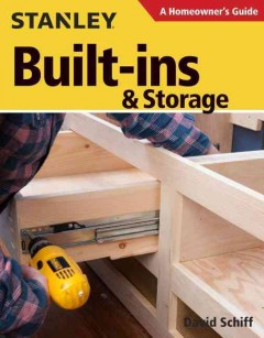 Stanley built-ins & storage : a homeowner's guide / David Schiff.