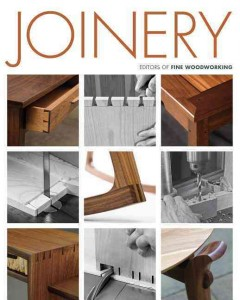 Joinery /  editors of Fine Woodworking. - editors of Fine Woodworking.