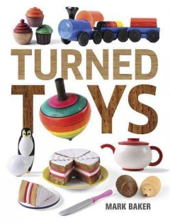 Turned toys /  Mark Baker.