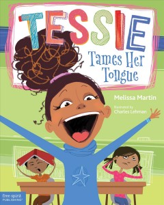 Tessie tames her tongue : a book about learning when to talk and when to listen / Melissa Martin ; illustrated by Charles Lehman. - Melissa Martin ; illustrated by Charles Lehman.