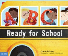 ABC ready for school : an alphabet of social skills / Celeste C. Delaney ; illustrated by Stephanie Fizer Coleman. - Celeste C. Delaney ; illustrated by Stephanie Fizer Coleman.