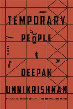 Temporary people /  Deepak Unnikrishnan.