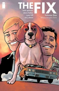 The fix Volume 1, Where beagles dare /  writer Nick Spencer ; artist Steve Lieber ; colors Ryan Hill ; letters/design Nic J. Shaw.
