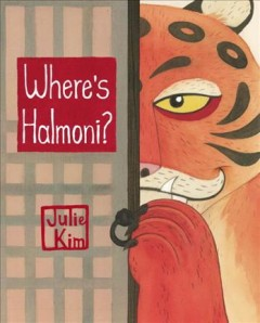 Where's Halmoni? /  written and illustrated by Julie Kim.