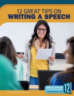 12 great tips on writing a speech /  by Catherine Elisabeth Shipp. - by Catherine Elisabeth Shipp.