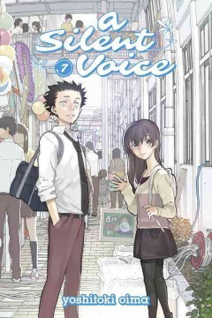 A silent voice Volume 7 /  Yoshitoki Oima ; translation, Steven LeCroy ; lettering, Steven LeCroy & Hiroko Mizuno ; additional touch-up, James Dashiell. - Yoshitoki Oima ; translation, Steven LeCroy ; lettering, Steven LeCroy & Hiroko Mizuno ; additional touch-up, James Dashiell.