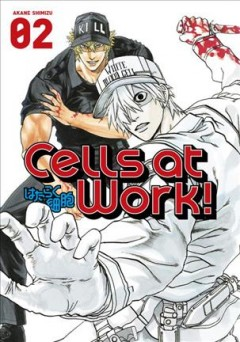 Cells at work! Volume 2, A cell's work is never done /  Akane Shimizu ; translation, Yamato Tanaka ; lettering, Abigail Blackman ; editing, Paul Starr. - Akane Shimizu ; translation, Yamato Tanaka ; lettering, Abigail Blackman ; editing, Paul Starr.