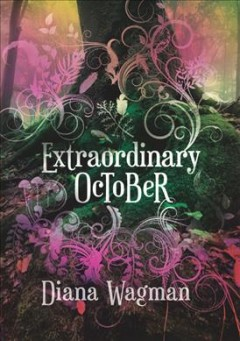 Extraordinary October /  Diana Wagman. - Diana Wagman.