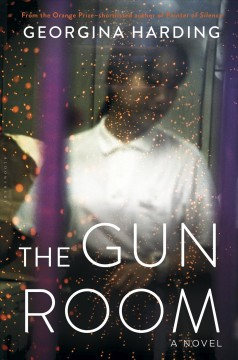 The gun room /  Georgina Harding. - Georgina Harding.