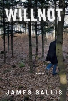 Willnot : a novel / James Sallis.