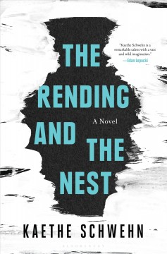 The rending and the nest /  Kaethe Schwehn.