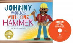 Johnny works with one hammer /  retold by Nicholas Ian ; illustrations by Mike Petrik ; music by Drew Temperante. - retold by Nicholas Ian ; illustrations by Mike Petrik ; music by Drew Temperante.