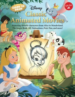 Learn to draw Disney classic animated movies /  Illustrated by The Disney Storybook Artists.