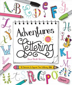 Adventures in lettering : 40 exercises to improve your lettering skills / Dawn Nicole Warnaar. - Dawn Nicole Warnaar.