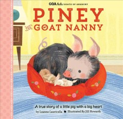Piney the goat nanny /  by Leanne Lauricella with Saskia Lacey ; illustrated by Jill Howarth. - by Leanne Lauricella with Saskia Lacey ; illustrated by Jill Howarth.