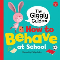 The giggly guide of how to behave at school /  illustrated by Philippe Jalbert ; translated by Juliet Lecouffe. - illustrated by Philippe Jalbert ; translated by Juliet Lecouffe.