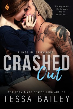 Crashed out : a Made in Jersey novel / Tessa Bailey.