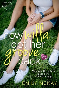 How Willa got her groove back /  Emily McKay.