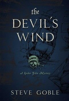 The devil's wind : a Spider John mystery / by Steve Goble.