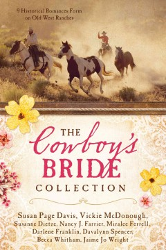 Cowboy's bride collection : 9 historical romances form on old West ranches.